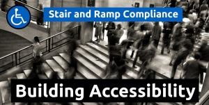 Stair and Ramp compliance
